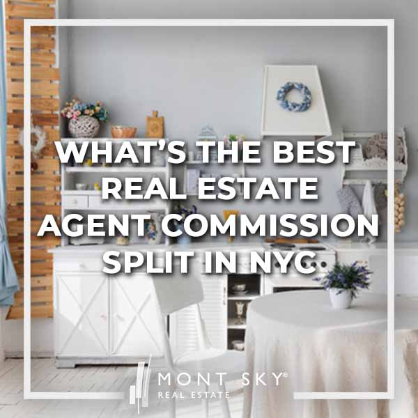 What's the best real estate agent commission split in NYC?