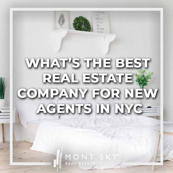 What's the best real estate company for new agents in NYC?