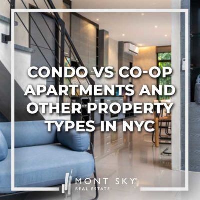 Just getting started with your property search? Read our guide on Condo vs Co-op Apartments and Other Property Types in NYC!