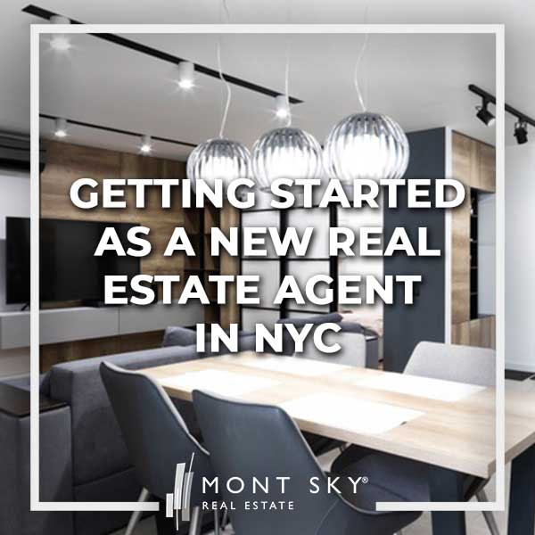 Getting Started as a New Real Estate Agent in NYC