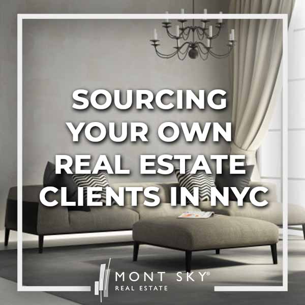The best way to making a living as a real estate agent is to be an expert at sourcing your own real estate clients in NYC. Here's how to make it!