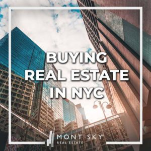 Buying real estate in NYC? Gain an edge in your NYC home search by working with Mont Sky as your buyer's agent. Our services are complementary for buyers.