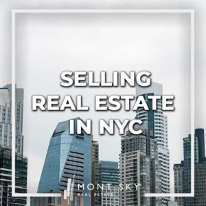 Selling real estate in NYC? Maximize your sale proceeds by working with NYC's most experienced agents at Mont Sky Real Estate. Professionalism. Competence.